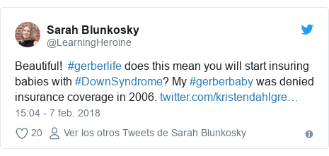 Publicación de Twitter por @LearningHeroine: Beautiful! #gerberlife does this mean you will start insuring babies with #DownSyndrome? My #gerberbaby was denied insurance coverage in 2006.