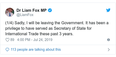 Twitter post by @LiamFox: (1/4) Sadly, I will be leaving the Government. It has been a privilege to have served as Secretary of State for International Trade these past 3 years.