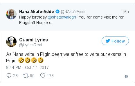 Twitter post by @LyricsReal: As Nana write in Pigin deerr we ar free to write our exams in Pigin 🤣🤣🤣🤣
