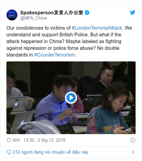 Twitter bởi @MFA_China: Our condolences to victims of #LondonTerroristAttack. We understand and support British Police. But what if the attack happened in China? Maybe labeled as fighting against repression or police force abuse? No double standards in #CounterTerrorism.