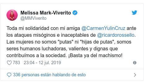 """Publicación de Twitter por @MMViverito: Toda mi solidaridad con mi amiga @CarmenYulinCruz ante los ataques misóginos e inaceptables de @ricardorossello. Las mujeres no somos """"putas"""" ni """"hijas de putas"""", somos seres humanos luchadoras, valientes y dignas que contribuímos a la sociedad. ¡Basta ya del machismo!"""