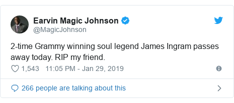 Twitter post by @MagicJohnson: 2-time Grammy winning soul legend James Ingram passes away today. RIP my friend.