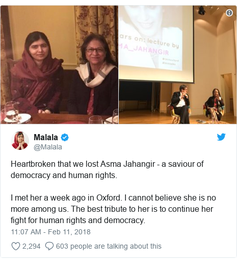 Twitter post by @Malala: Heartbroken that we lost Asma Jahangir - a saviour of democracy and human rights. I met her a week ago in Oxford. I cannot believe she is no more among us. The best tribute to her is to continue her fight for human rights and democracy.
