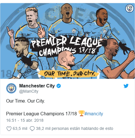Publicación de Twitter por @ManCity: Our Time. Our City.Premier League Champions 17/18 🏆#mancity