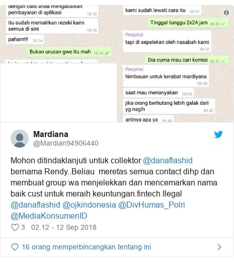Twitter pesan oleh @Mardian94906440: Mohon ditindaklanjuti untuk collektor @danaflashid bernama Rendy..Beliau  meretas semua contact dihp dan membuat group wa menjelekkan dan mencemarkan nama baik cust untuk meraih keuntungan.fintech Ilegal @danaflashid @ojkindonesia @DivHumas_Polri @MediaKonsumenID