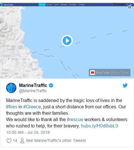 Twitter post by @MarineTraffic: MarineTraffic is saddened by the tragic loss of lives in the #fires in #Greece, just a short distance from our offices. Our thoughts are with their families.We would like to thank all the #rescue workers & volunteers who rushed to help, for their bravery.