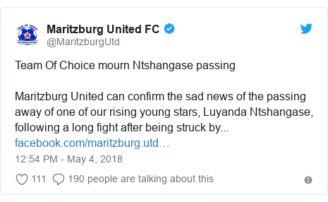 Twitter post by MaritzburgUtd Team Of Choice mourn Ntshangase passing Maritzburg United can confirm the sad news of the passing away of one of our rising young stars Luyanda Ntshangase following a long fight after being struck by