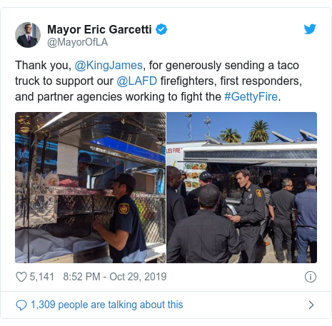 Twitter post by @MayorOfLA: Thank you, @KingJames, for generously sending a taco truck to support our @LAFD firefighters, first responders, and partner agencies working to fight the #GettyFire.