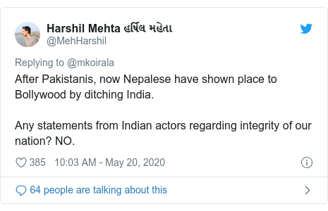 Twitter post by @MehHarshil: After Pakistanis, now Nepalese have shown place to Bollywood by ditching India. Any statements from Indian actors regarding integrity of our nation? NO.