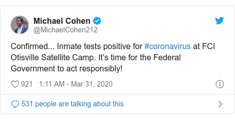 Twitter post by @MichaelCohen212: Confirmed... Inmate tests positive for #coronavirus at FCI Otisville Satellite Camp. It's time for the Federal Government to act responsibly!
