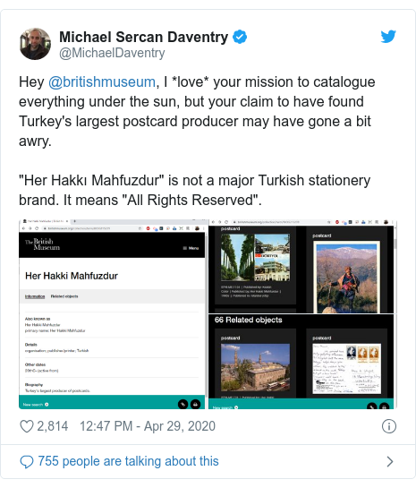 "Twitter post by @MichaelDaventry: Hey @britishmuseum, I *love* your mission to catalogue everything under the sun, but your claim to have found Turkey's largest postcard producer may have gone a bit awry.""Her Hakkı Mahfuzdur"" is not a major Turkish stationery brand. It means ""All Rights Reserved""."