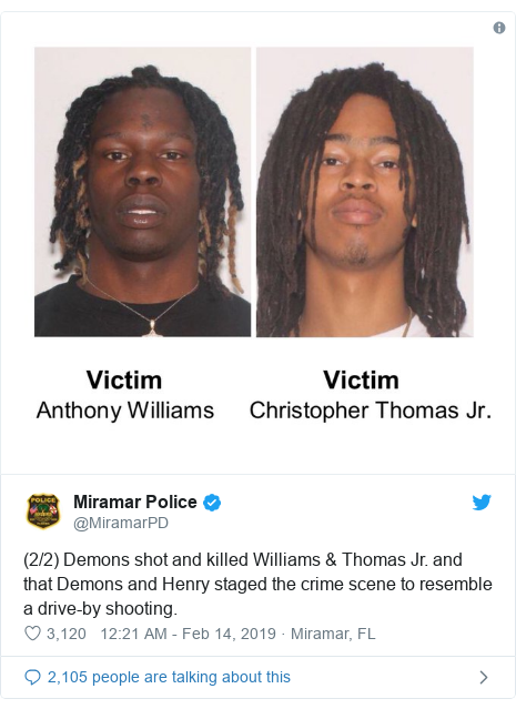 Twitter post by @MiramarPD: (2/2) Demons shot and killed Williams & Thomas Jr. and that Demons and Henry staged the crime scene to resemble a drive-by shooting.