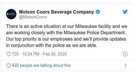 Twitter post by @MolsonCoors: There is an active situation at our Milwaukee facility and we are working closely with the Milwaukee Police Department. Our top priority is our employees and we'll provide updates in conjunction with the police as we are able.
