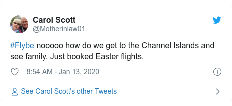Twitter post by @Motherinlaw01: #Flybe nooooo how do we get to the Channel Islands and see family. Just booked Easter flights.