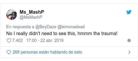Publicación de Twitter por @MsMashP: No I really didn't need to see this, hmmm the trauma!