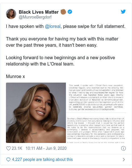 Twitter post by @MunroeBergdorf: I have spoken with @loreal, please swipe for full statement.Thank you everyone for having my back with this matter over the past three years, it hasn't been easy. Looking forward to new beginnings and a new positive relationship with the L'Orealteam.Munroe x