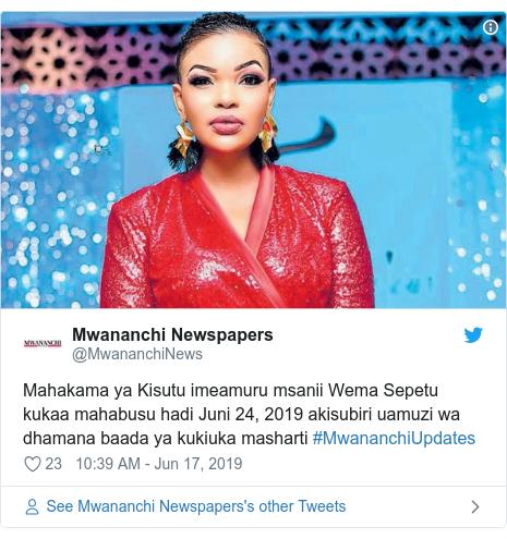Ujumbe wa Twitter wa @MwananchiNews: Mahakama ya Kisutu imeamuru msanii Wema Sepetu kukaa mahabusu hadi Juni 24, 2019 akisubiri uamuzi wa dhamana baada ya kukiuka masharti #MwananchiUpdates