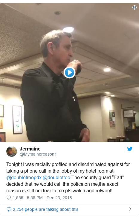 "Twitter waxaa daabacay @Mymainereason1: Tonight I was racially profiled and discriminated against for taking a phone call in the lobby of my hotel room at @doubletreepdx @doubletree.The security guard ""Earl"" decided that he would call the police on me,the exact reason is still unclear to me.pls watch and retweet!"