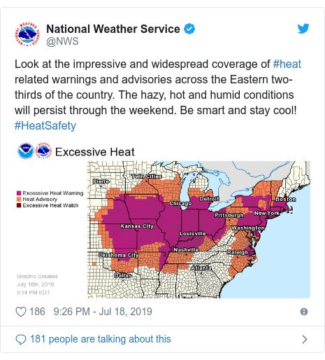 Twitter post by @NWS: Look at the impressive and widespread coverage of #heat related warnings and advisories across the Eastern two-thirds of the country. The hazy, hot and humid conditions will persist through the weekend. Be smart and stay cool! #HeatSafety