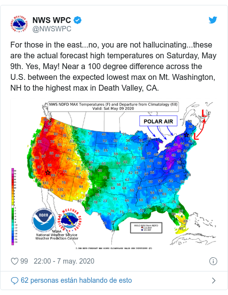 Publicación de Twitter por @NWSWPC: For those in the east...no, you are not hallucinating...these are the actual forecast high temperatures on Saturday, May 9th. Yes, May! Near a 100 degree difference across the U.S. between the expected lowest max on Mt. Washington, NH to the highest max in Death Valley, CA.