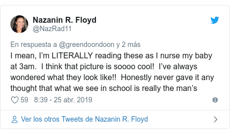 Publicación de Twitter por @NazRad11: I mean, I'm LITERALLY reading these as I nurse my baby at 3am.  I think that picture is soooo cool!  I've always wondered what they look like!!  Honestly never gave it any thought that what we see in school is really the man's