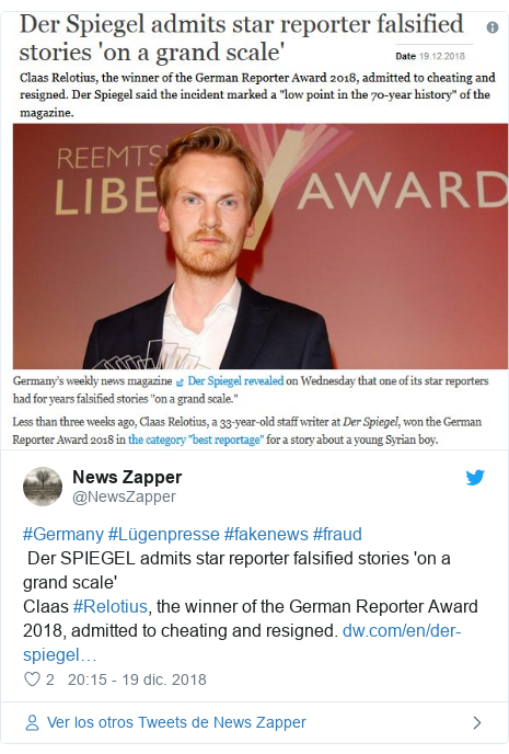 Publicación de Twitter por @NewsZapper: #Germany #Lügenpresse #fakenews #fraud Der SPIEGEL admits star reporter falsified stories 'on a grand scale'Claas #Relotius, the winner of the German Reporter Award 2018, admitted to cheating and resigned.