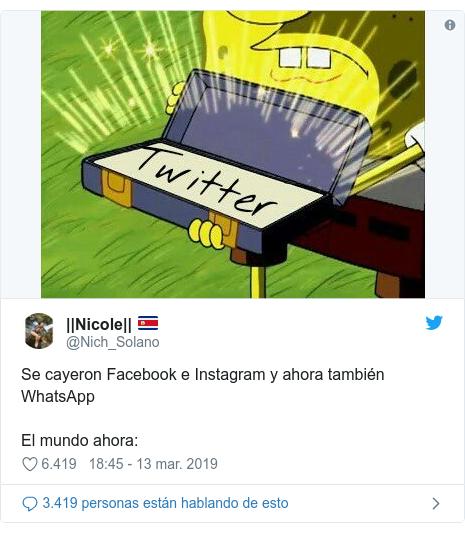 Publicación de Twitter por @Nich_Solano: Se cayeron Facebook e Instagram y ahora también WhatsApp El mundo ahora