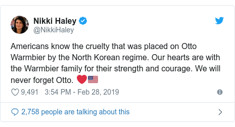 Twitter post by @NikkiHaley: Americans know the cruelty that was placed on Otto Warmbier by the North Korean regime. Our hearts are with the Warmbier family for their strength and courage. We will never forget Otto. ❤️🇺🇸