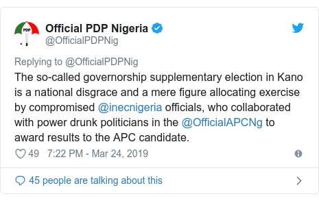 Twitter wallafa daga @OfficialPDPNig: The so-called governorship supplementary election in Kano is a national disgrace and a mere figure allocating exercise by compromised @inecnigeria officials, who collaborated with power drunk politicians in the @OfficialAPCNg to award results to the APC candidate.
