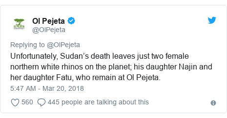 Ujumbe wa Twitter wa @OlPejeta: Unfortunately, Sudan's death leaves just two female northern white rhinos on the planet; his daughter Najin and her daughter Fatu, who remain at Ol Pejeta.
