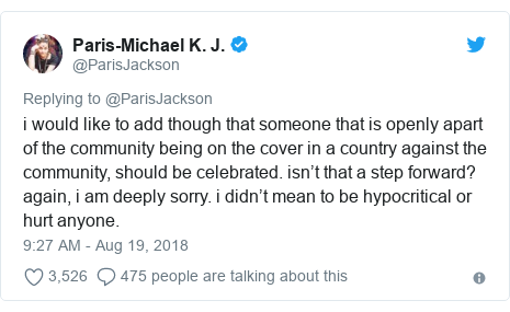 Twitter post by @ParisJackson: i would like to add though that someone that is openly apart of the community being on the cover in a country against the community, should be celebrated. isn't that a step forward? again, i am deeply sorry. i didn't mean to be hypocritical or hurt anyone.