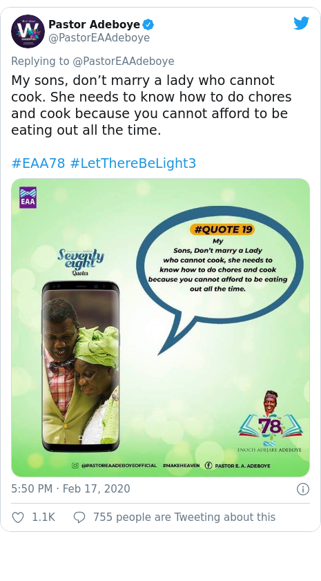 Twitter post by @PastorEAAdeboye: My sons, don't marry a lady who cannot cook. She needs to know how to do chores and cook because you cannot afford to be eating out all the time.#EAA78 #LetThereBeLight3
