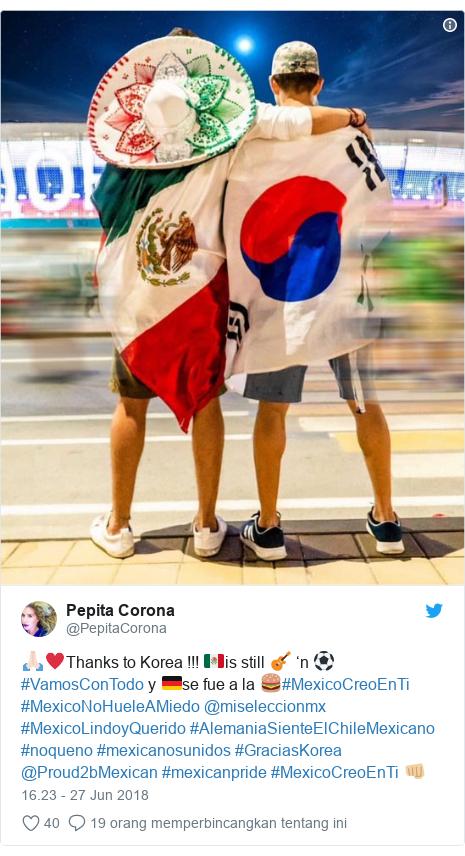 Twitter pesan oleh @PepitaCorona: 🙏🏻♥️Thanks to Korea !!! 🇲🇽is still 🎸 'n ⚽️ #VamosConTodo y 🇩🇪se fue a la 🍔#MexicoCreoEnTi #MexicoNoHueleAMiedo @miseleccionmx #MexicoLindoyQuerido #AlemaniaSienteElChileMexicano #noqueno #mexicanosunidos #GraciasKorea @Proud2bMexican #mexicanpride #MexicoCreoEnTi 👊🏼