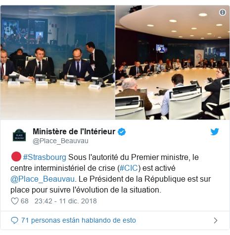 Publicación de Twitter por @Place_Beauvau: 🔴 #Strasbourg Sous l'autorité du Premier ministre, le centre interministériel de crise (#CIC) est activé @Place_Beauvau. Le Président de la République est sur place pour suivre l'évolution de la situation.