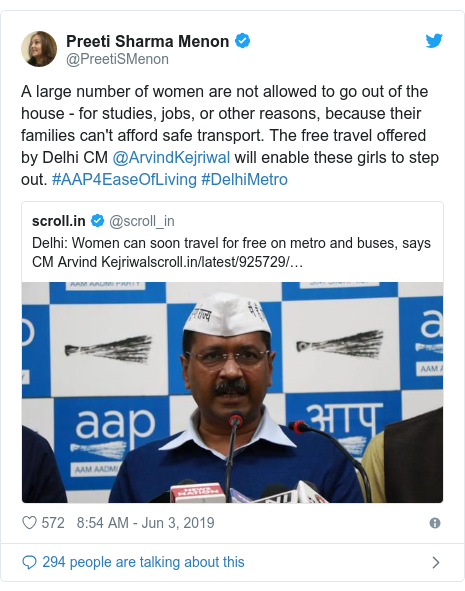 Twitter post by @PreetiSMenon: A large number of women are not allowed to go out of the house - for studies, jobs, or other reasons, because their families can't afford safe transport. The free travel offered by Delhi CM @ArvindKejriwal will enable these girls to step out. #AAP4EaseOfLiving #DelhiMetro