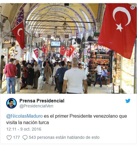 Publicación de Twitter por @PresidencialVen: @NicolasMaduro es el primer Presidente venezolano que visita la nación turca