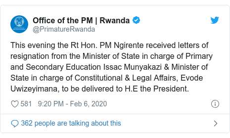 Ujumbe wa Twitter wa @PrimatureRwanda: This evening the Rt Hon. PM Ngirente received letters of resignation from the Minister of State in charge of Primary and Secondary Education Issac Munyakazi & Minister of State in charge of Constitutional & Legal Affairs, Evode Uwizeyimana, to be delivered to H.E the President.