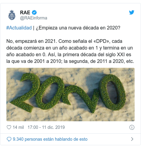 Publicación de Twitter por @RAEinforma: #Actualidad | ¿Empieza una nueva década en 2020?No, empezará en 2021. Como señala el «DPD», cada década comienza en un año acabado en 1 y termina en un año acabado en 0. Así, la primera década del siglo XXI es la que va de 2001 a 2010; la segunda, de 2011 a 2020, etc.