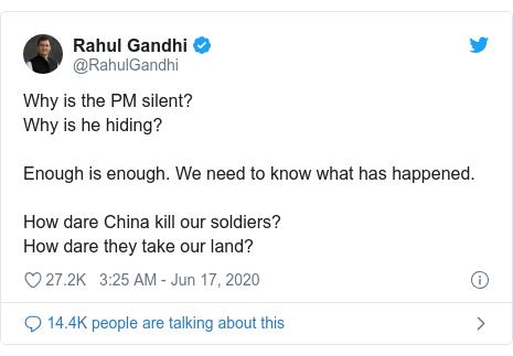 Twitter post by @RahulGandhi: Why is the PM silent? Why is he hiding? Enough is enough. We need to know what has happened. How dare China kill our soldiers?How dare they take our land?