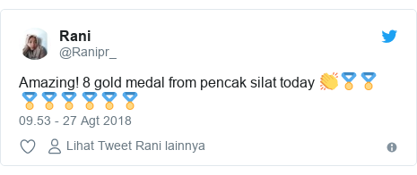 Twitter pesan oleh @Ranipr_: Amazing! 8 gold medal from pencak silat today 👏🏅🏅🏅🏅🏅🏅🏅🏅