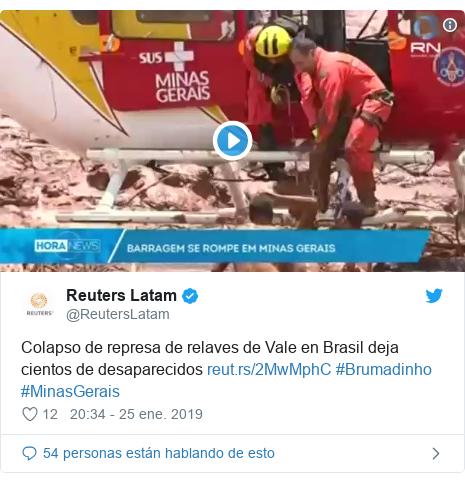 Publicación de Twitter por @ReutersLatam: Colapso de represa de relaves de Vale en Brasil deja cientos de desaparecidos  #Brumadinho #MinasGerais