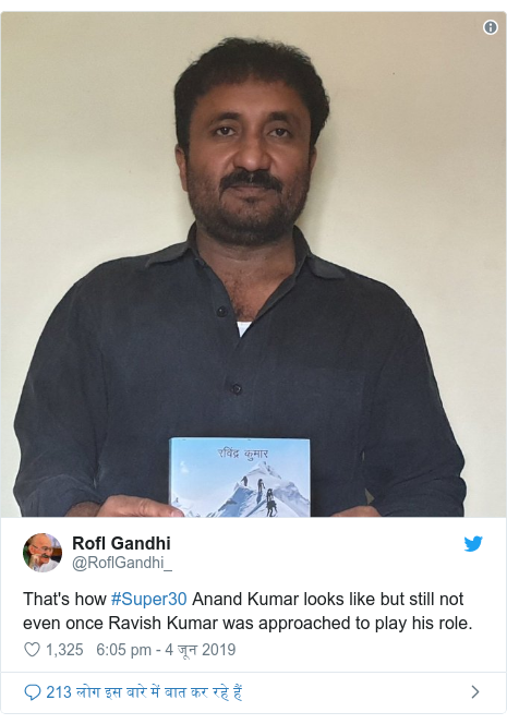 Twitter Post @RoflGandhi_: That's how # Super30 Anand Kumar looks like but still not too once Ravish Kumar was approached to play his role.