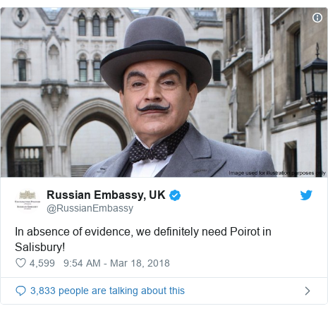 Twitter post by @RussianEmbassy: In absence of evidence, we definitely need Poirot in Salisbury!