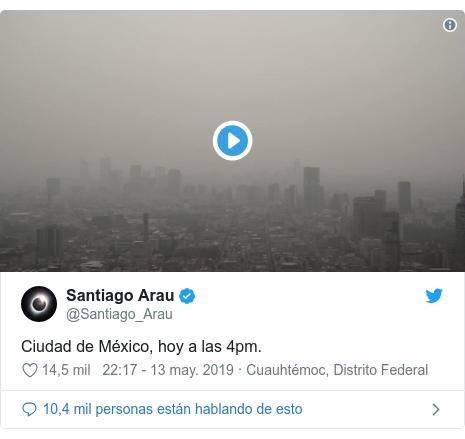 Publicación de Twitter por @Santiago_Arau: Ciudad de México, hoy a las 4pm.