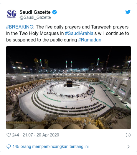 Twitter pesan oleh @Saudi_Gazette: #BREAKING  The five daily prayers and Taraweeh prayers in the Two Holy Mosques in #SaudiArabia's will continue to be suspended to the public during #Ramadan