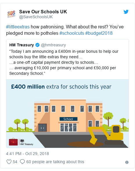 Twitter post by @SaveSchoolsUK: #littleextras how patronising. What about the rest? You've pledged more to potholes #schoolcuts #budget2018