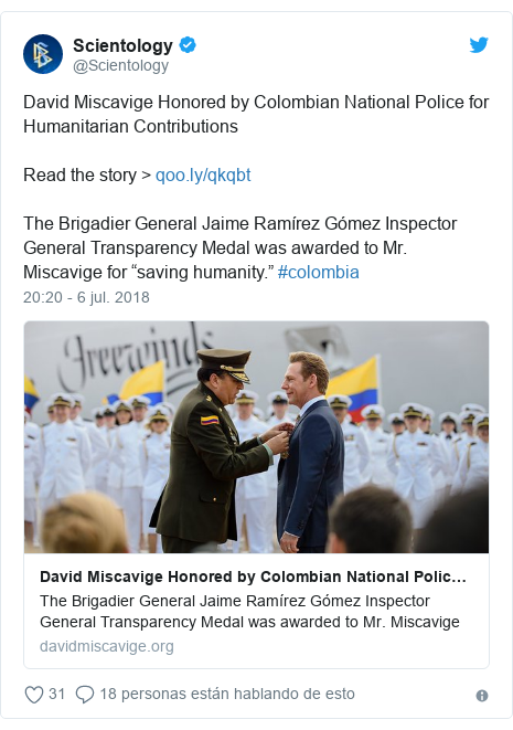"Publicación de Twitter por @Scientology: David Miscavige Honored by Colombian National Police for Humanitarian ContributionsRead the story > The Brigadier General Jaime Ramírez Gómez Inspector General Transparency Medal was awarded to Mr. Miscavige for ""saving humanity."" #colombia"