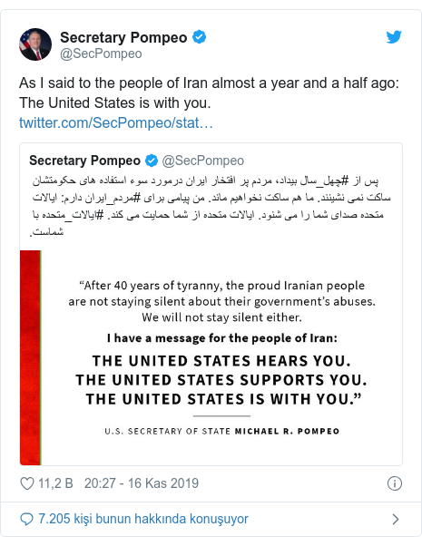 @SecPompeo tarafından yapılan Twitter paylaşımı: As I said to the people of Iran almost a year and a half ago  The United States is with you.
