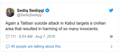 Twitter post by @SediqSediqqi: Again a Taliban suicide attack in Kabul targets a civilian area that resulted in harming of so many innocents;