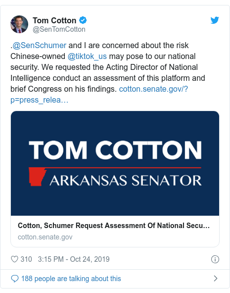 Twitter post by @SenTomCotton: .@SenSchumer and I are concerned about the risk Chinese-owned @tiktok_us may pose to our national security. We requested the Acting Director of National Intelligence conduct an assessment of this platform and brief Congress on his findings.